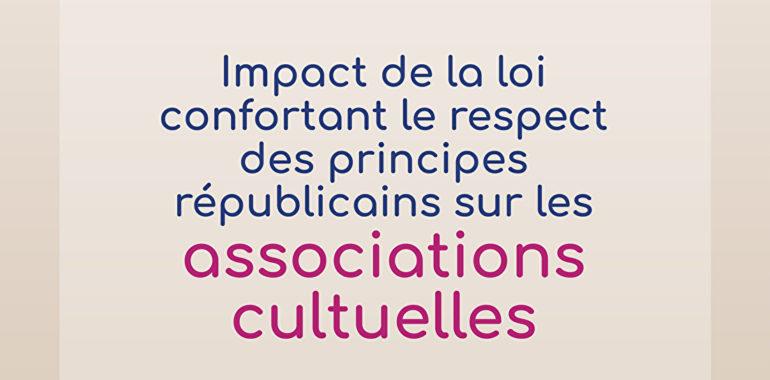 Impact de la loi confortant le respect des principes républicains sur les associations cultuelles